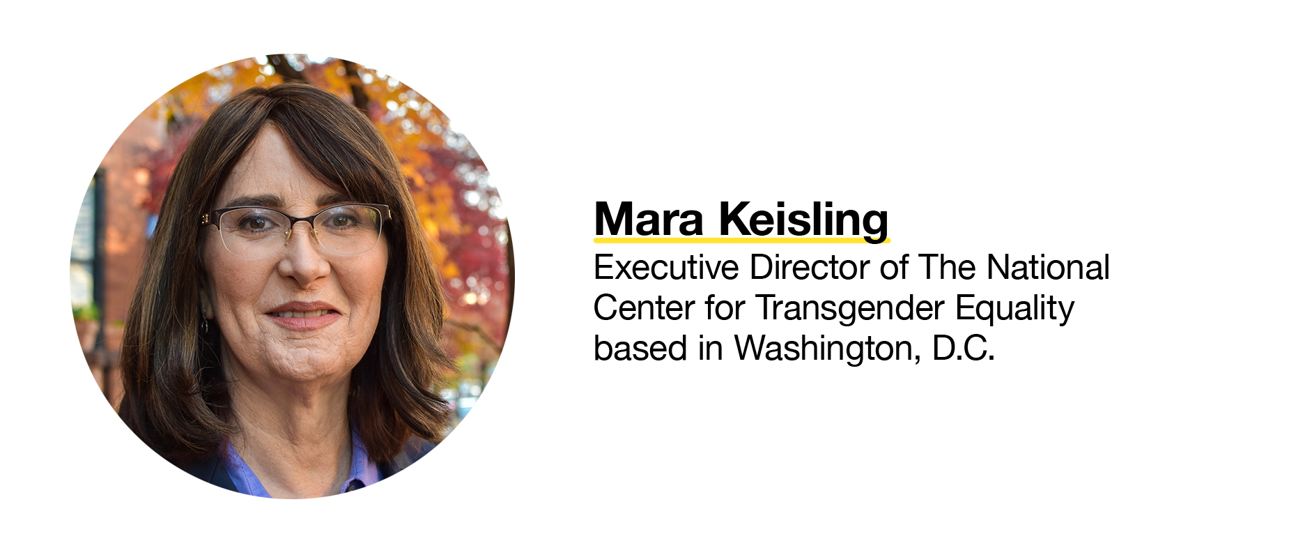Mara Keisling, Executive Director for The National Center for Transgender Equality.