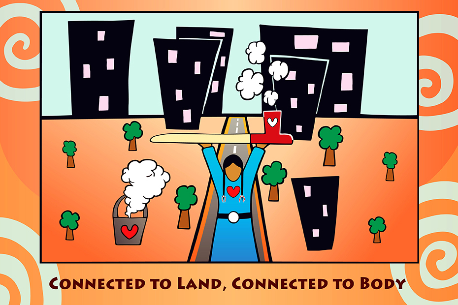 Illustration of someone standing on the street raising a smoking pipe in the air against a backdrop of buildings. Phrase on bottom: connected to land, connected to body.