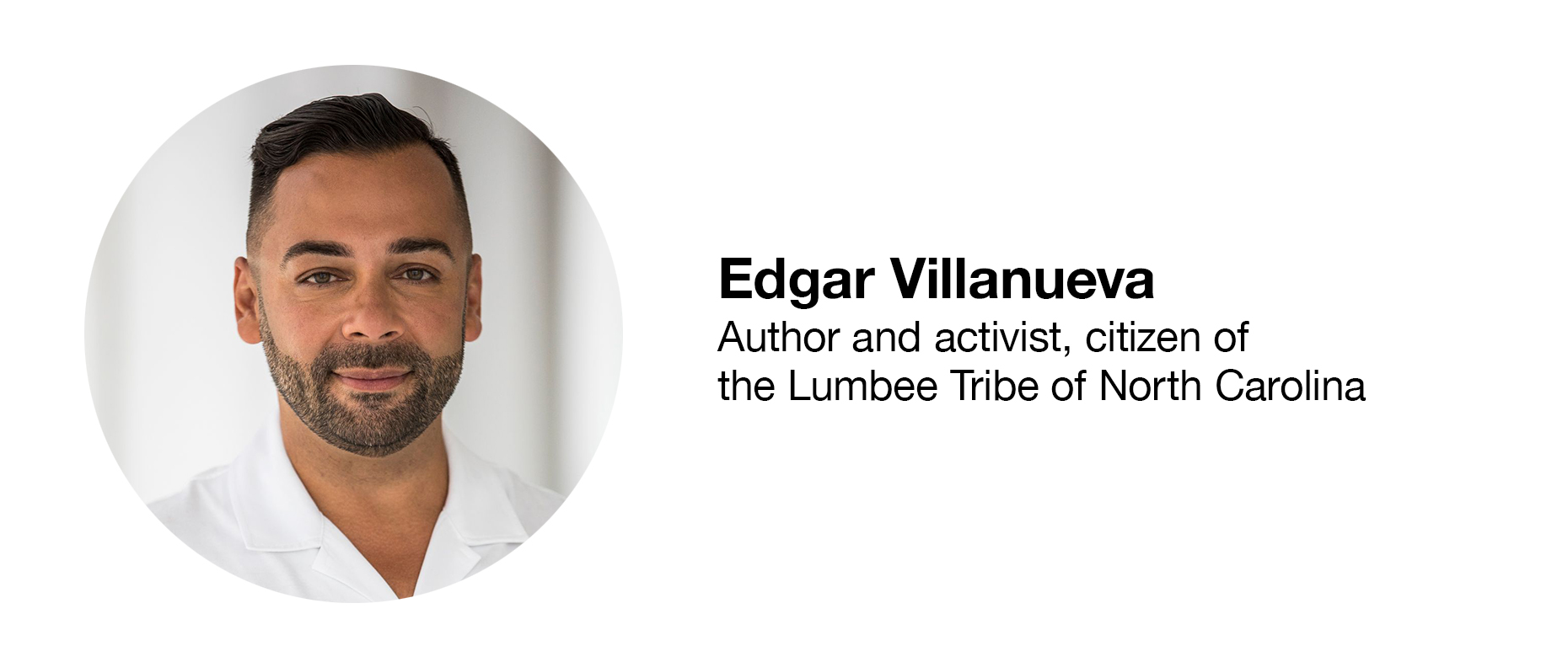Edgar Villanueva Author and activist, citizen of the Lumbee Tribe of North Carolina