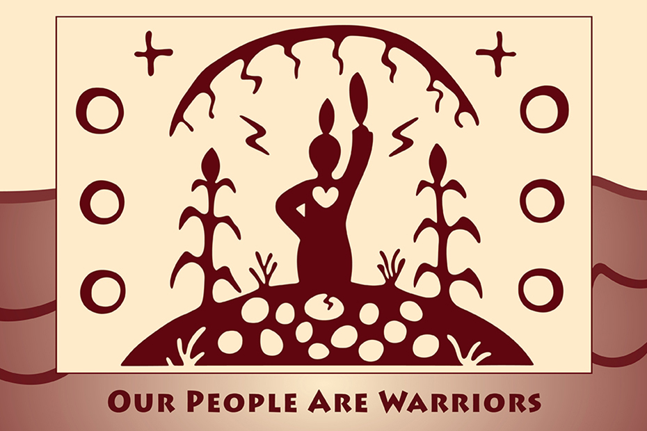 Illustration of someone standing tall on a hill holding a feather to the sky. Phrase on the bottom: our people are warriors.
